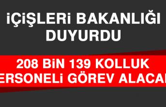 İçişleri Bakanlığı Duyurdu: 208 Bin 139 Kolluk Personeli Görev Alacak!