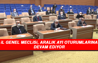 İl Genel Meclisi, Aralık Ayı Oturumlarına Devam Ediyor