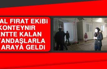 Kanal Fırat Ekibi Konteynır Kentteki Vatandaşlarla Bir Araya Geldi