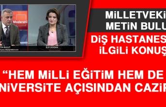 """Milletvekili Metin Bulut, """"Hem Milli Eğitim Hem de Üniversite Açısından Cazip"""""""