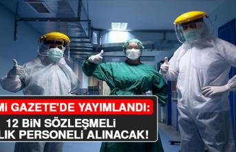 Resmi Gazete'de Yayımlandı: 12 Bin Sözleşmeli Sağlık Personeli Alınacak!