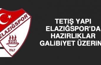 Tetiş Yapı Elazığspor'da Hazırlıklar Galibiyet Üzerine