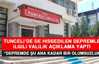 """Tunceli Valiliği: """"Depremde Şu Ana Kadar Bir Olumsuzluk Bulunmamaktadır"""""""
