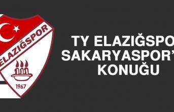 TY Elazığspor, Sakaryaspor'un Konuğu