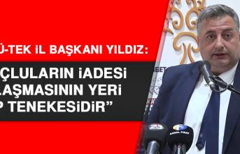 """Ülkü-Tek İl Başkanı Yıldız: """"Suçluların iadesi anlaşmasının yeri çöp tenekesidir"""""""