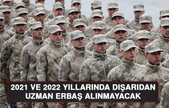 2021 ve 2022 Yıllarında Dışarıdan Uzman Erbaş Alınmayacak