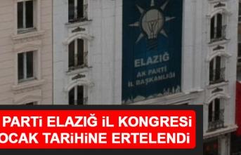 AK Parti Elazığ İl Kongresi Ertelendi