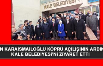 Bakan Karaismailoğlu Köprü Açılışının Ardından Kale Belediyesi'ni Ziyaret Etti