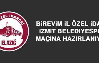 Birevim İl Özel İdare, İzmit Belediyespor Maçına Hazırlanıyor