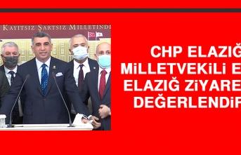 CHP Elazığ Milletvekili Erol, Elazığ Ziyaretini Değerlendirdi