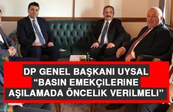 DP Genel Başkanı Uysal: Basın Emekçilerine Aşılamada Öncelik Verilmeli