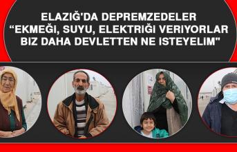 """Elazığ'da depremzedeler, """"Ekmeği, suyu, elektriği veriyorlar, biz daha devletten ne isteyelim"""""""
