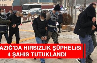 Elazığ'da Hırsızlık Şüphelisi 4 Şahıs Tutuklandı