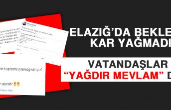 """Elazığ'da Beklenen Kar Yağmadı! Vatandaşlar """"Yağdır Mevlam"""" Dedi"""