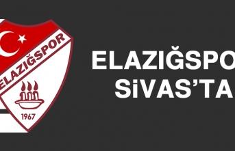 Elazığspor Sivas'ta