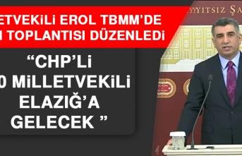 Erol: CHP'li 30 Milletvekili Elazığ'a Gelecek