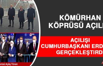Kömürhan Köprüsü'nün Açılışı Cumhurbaşkanı Erdoğan Gerçekleştirdi