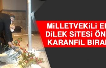 Milletvekili Erol, Dilek Sitesi Önüne Karanfil Bıraktı