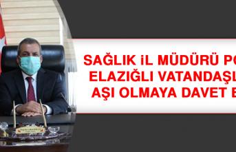 Sağlık İl Müdürü Polat, Elazığlı Vatandaşları Aşı Olmaya Davet Etti
