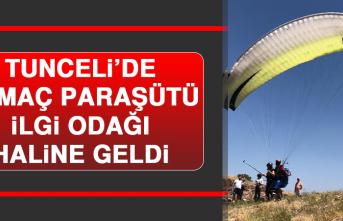 Tunceli'de Yamaç Paraşütü İlgi Odağı Haline Geldi