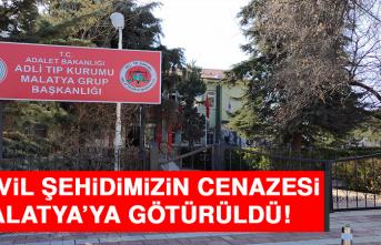 13 Sivil Şehidimizin Cenazesi Malatya'ya Götürüldü
