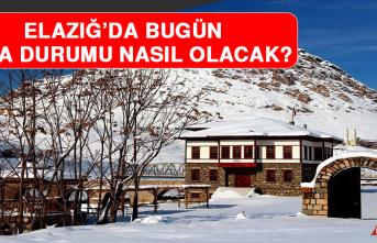 17 Şubat'ta Elazığ'da Hava Durumu Nasıl Olacak?
