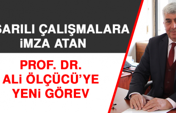Başarılı Çalışmalara İmza Atan Prof. Dr. Ali Ölçücü'ye Yeni Görev