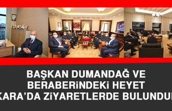 Başkan Dumandağ ve Beraberindeki Heyet Ankara'da Ziyaretlerde Bulundular