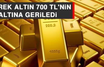Çeyrek Altın 700 TL'nin Altına Geriledi