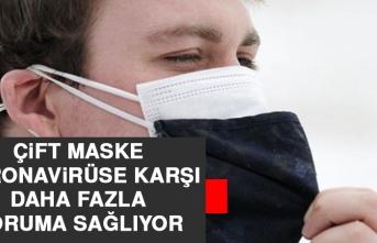 Çift Maske Koronavirüse Karşı Daha Fazla Koruma Sağlıyor