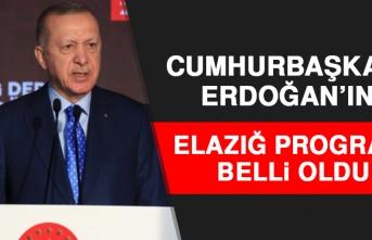 Cumhurbaşkanı Erdoğan'ın, Elazığ Programı Belli Oldu