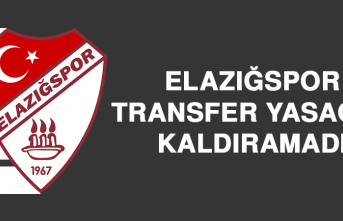 ELAZIĞSPOR TRANSFER YASAĞINI KALDIRAMADI