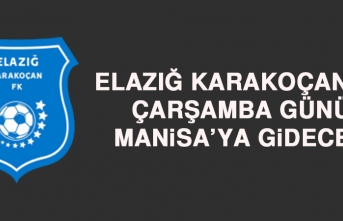 Elazığ Karakoçan FK, Çarşamba Günü Manisa'ya Gidecek
