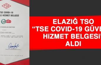 """Elazığ TSO """"TSE Covıd-19 Güvenli Hizmet Belgesi"""" Aldı"""