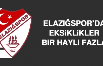 Elazığspor'da Eksiklikler Bir Hayli Fazla