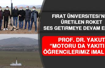 Fırat Üniversitesi'nde Üretilen Roket Ses Getirmeye Devam Ediyor