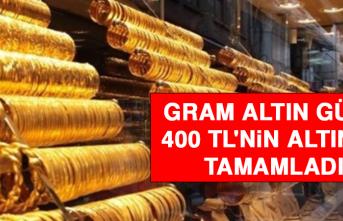 Gram Altın Günü 400 TL'nin Altında Tamamladı