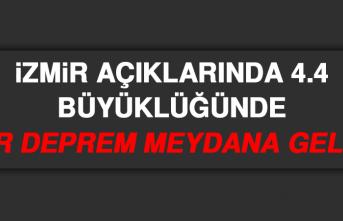 İzmir Açıklarında 4.4 Büyüklüğünde Bir Deprem Meydana Geldi