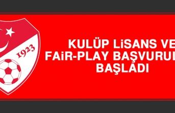 Kulüp Lisans ve Fair-Play Başvuruları Başladı