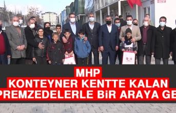 MHP, Konteyner Kentte Kalan Depremzedelerle Bir Araya Geldi