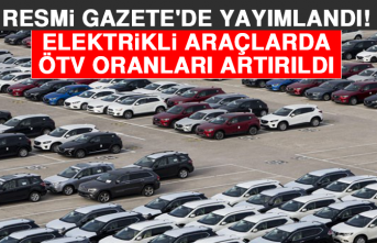 Resmi Gazete'de Yayımlandı! Elektrikli Araçlarda ÖTV Oranları Artırıldı