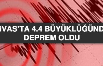 Sivas'ta 4.4 Büyüklüğünde Deprem Oldu