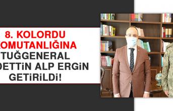 8. Kolordu Komutanlığına Tuğgeneral Sadettin Alp Ergin Getirildi!