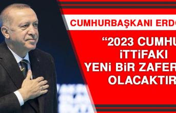 Cumhurbaşkanı Erdoğan: 2023 Cumhur İttifakı Yeni Bir Zafer Yılı Olacaktır