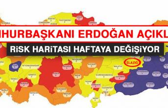 Cumhurbaşkanı Erdoğan Açıkladı!  Risk Haritası Haftaya Değişiyor