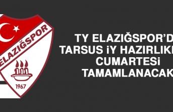 Elazığspor'da Tarsus İY Hazırlıkları Cumartesi Tamamlanacak
