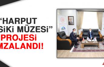 """""""Harput Musiki Müzesi"""" Projesi İmzalandı!"""