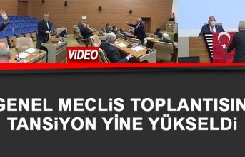 İl Genel Meclis Toplantısında Tansiyon Yine Yükseldi