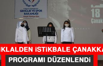 """""""İstiklalden İstikbale Çanakkale"""" Programı Düzenlendi"""