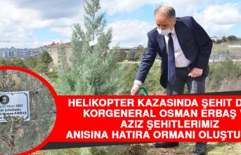 Korgeneral Osman Erbaş ve Aziz Şehitlerimiz Anısına Hatıra Ormanı Oluşturuldu